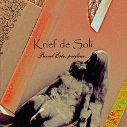 KRIEF DE SOLI - Procul este, profani