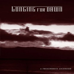 LONGING FOR DAWN - A Treacherous Ascension