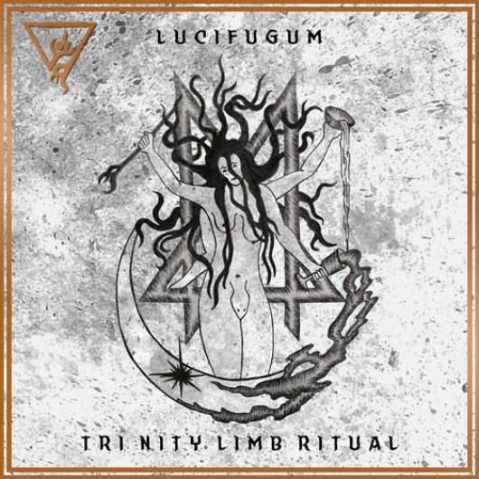 LUCIFUGUM - Tri Nity Limb Ritual