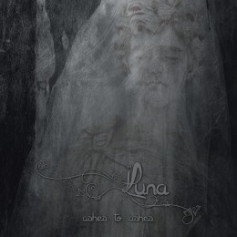LUNA - Ashes To Ashes