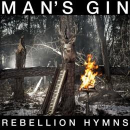 MAN'S GIN – Rebellion Hymns
