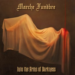 MARCHE FUNÉBRE - Into the Arms of Darkness