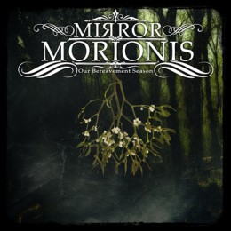 MIRROR MORIONIS - Our Bereavement Season 2CD
