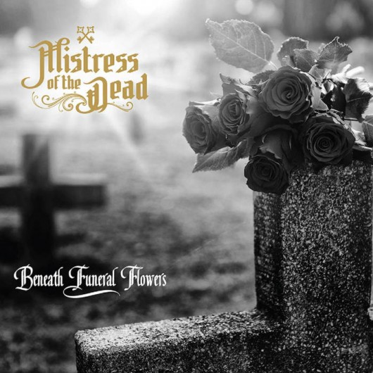 MISTRESS OF THE DEAD - Beneath Funeral Flowers