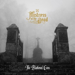 MISTRESS OF THE DEAD - The Blackened Cross