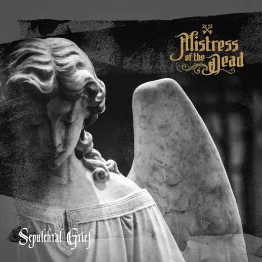 MISTRESS OF THE DEAD - Sepulchral Grief