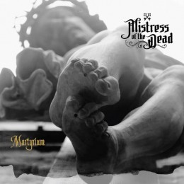 MISTRESS OF THE DEAD - Martyrium