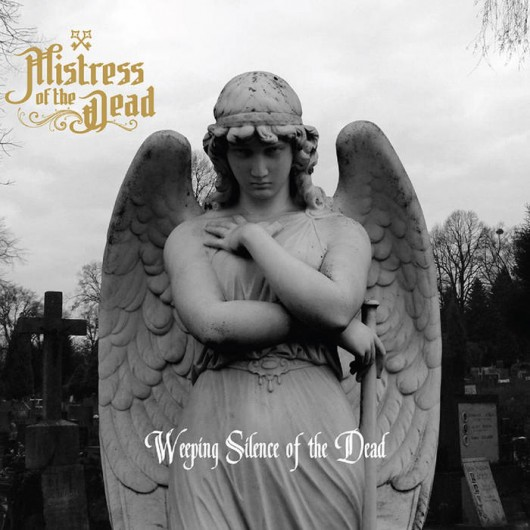 MISTRESS OF THE DEAD - Weeping Silence Of The Dead