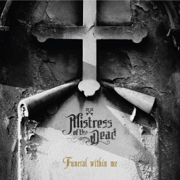 MISTRESS OF THE DEAD - Funeral Within Me