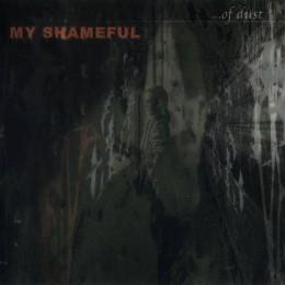 MY SHAMEFUL - ...of Dust