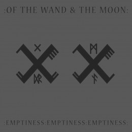 OF THE WAND AND THE MOON - : Emptiness : Emptiness : Emptiness :