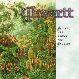 QHWERTT- He Who Has Known the Gardens