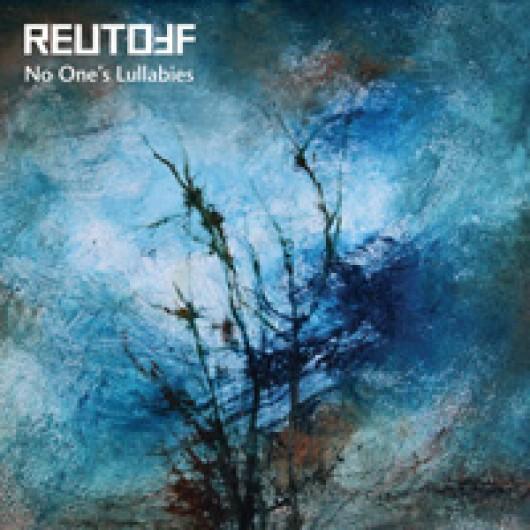 REUTOFF - No One's Lullabies