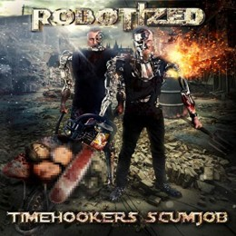 ROBOTIZED - Timehookers Scumjob