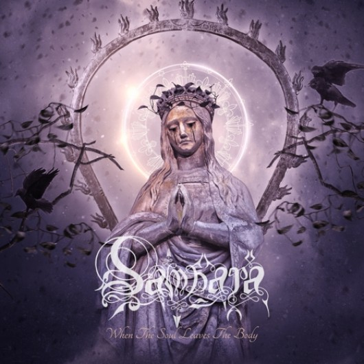 SAMSARA – When The Soul Leaves The Body