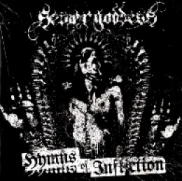 SEWER GODDESS - Hymns of Infliction