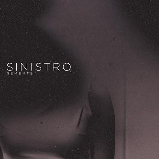 SINISTRO - Semente