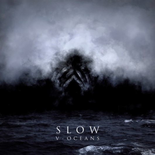 SLOW - V : Oceans