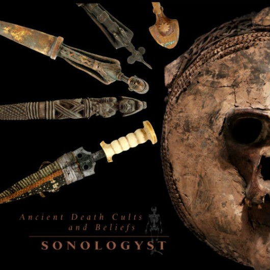 SONOLOGYST - Ancient Death Cults And Beliefs