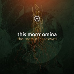 THIS MORN' OMINA - The Roots Of Saraswati