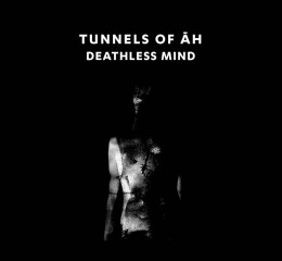 TUNNELS OF AH - Deathless Mind