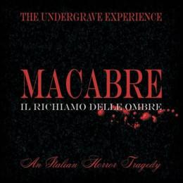 THE UNDERGRAVE EXPERIENCE - MACABRE – Il Richiamo Delle Ombre
