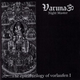 VARUNA ‎– The Epical Trilogy Of Vorlaufen I: Night Master