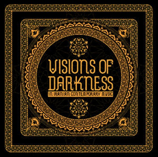 VISIONS OF DARKNESS (In Iranian Contemporary Music) 2CD