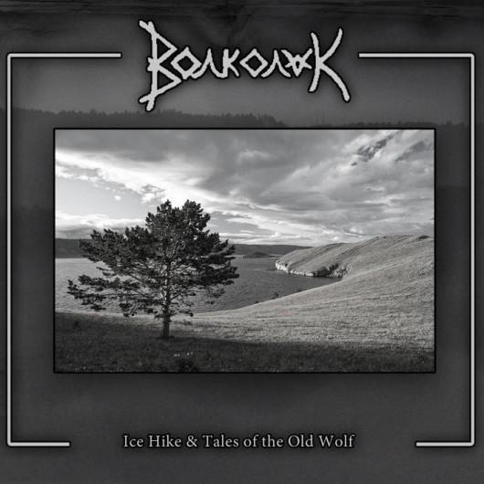 VOLKOLAK  - Ice Hike & Tales of the Old Wolf