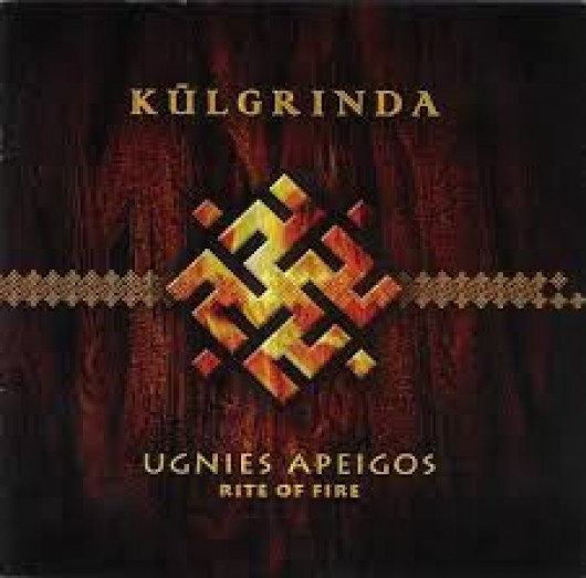 KULGRINDA - Ugnies Apeigos (Rite of Fire)