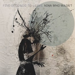 FIVE SECONDS TO LEAVE - Nina Who Wasn't LP (splatter)
