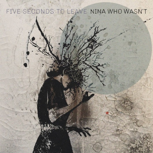 FIVE SECONDS TO LEAVE - Nina Who Wasn't LP (black)