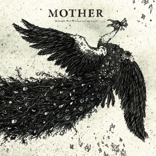 MOTHER - Through This Disappearing Land