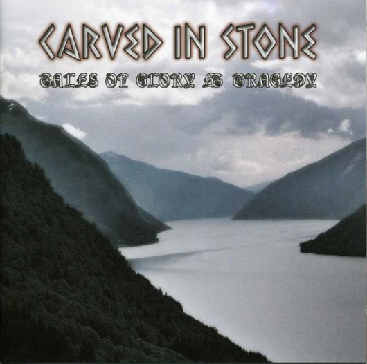CARVED IN STONE - Tales of Glory and Tragedy
