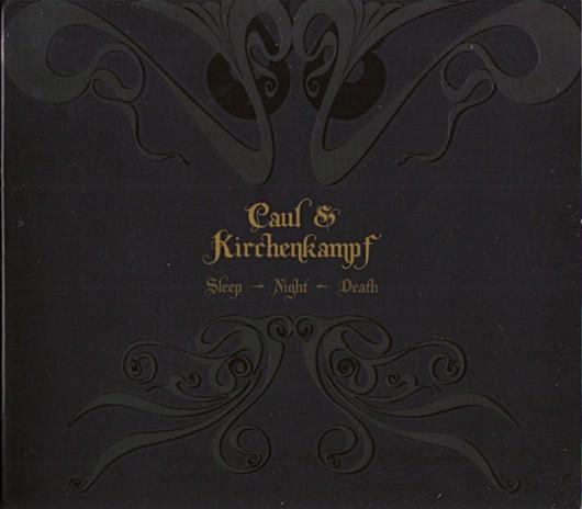 CAUL & KIRCHHENKAMPF – Sleep - Night - Death