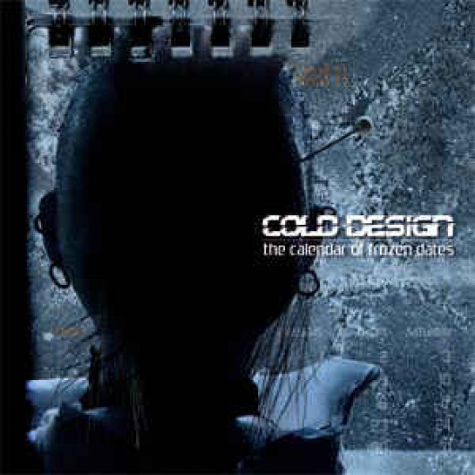 COLD DESIGN ‎– The Calendar Of Frozen Dates