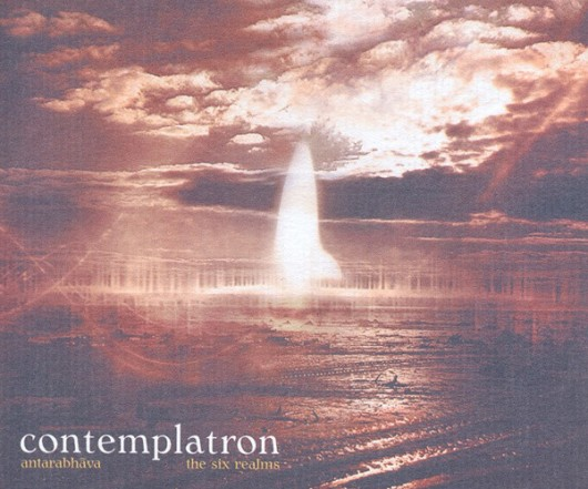 CONTEMPLATRON - Antarabhava / The Six Realms