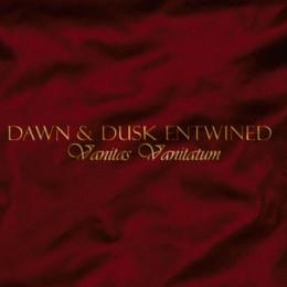 DAWN & DUSK ENTWINED - Vanitas Vanitatum