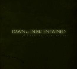 DAWN & DUSK ENTWINED - A l'aube des jours anciens