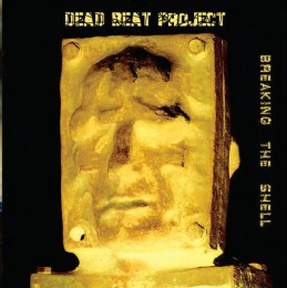 DEAD BEAT PROJECT ‎– Breaking The Shell