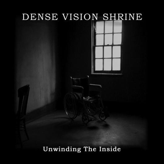 DENSE VISION SHRINE – Unwinding The Inside