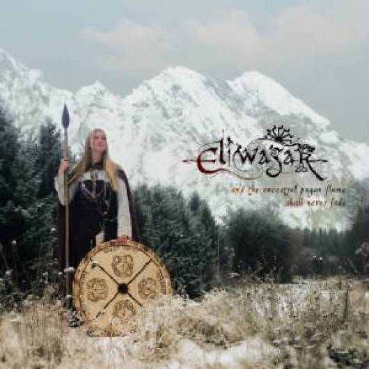 ELIWAGAR - And the Ancestral Pagan Flame Shall Never Fade