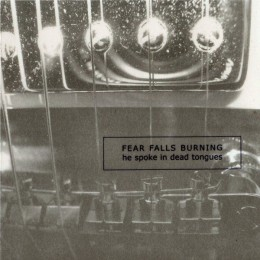 FEAR FALLS BURNING ‎– He Spoke In Dead Tongues 2CD
