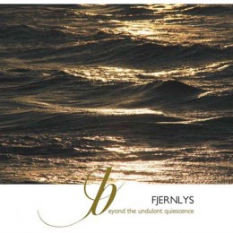 FJERNLYS - Beyond The Undulant Quiescence