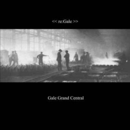 GALE GRAND CENTRAL ‎– Re:Gale