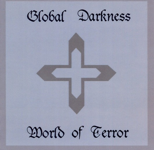 GLOBAL DARKNESS  – World Of Terror