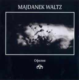 MAJDANEK WALTZ - Ophelia