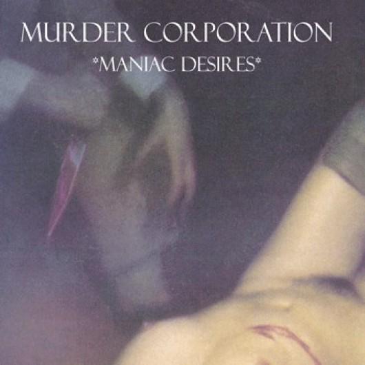 MURDER CORPORATION – Maniac Desires