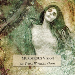 MURDEROUS VISION ‎– The Times Without Gods