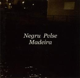 NEGRU PVLSE - Madeira